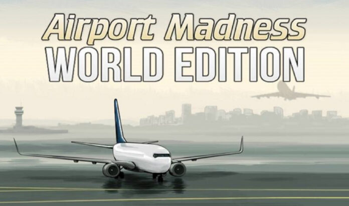 Grab Airport Madness: World Edition gratuitement d'Indiegala