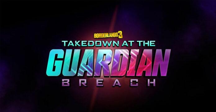 Borderlands 3 Takedown at Guardian Breach Notes de mise à jour