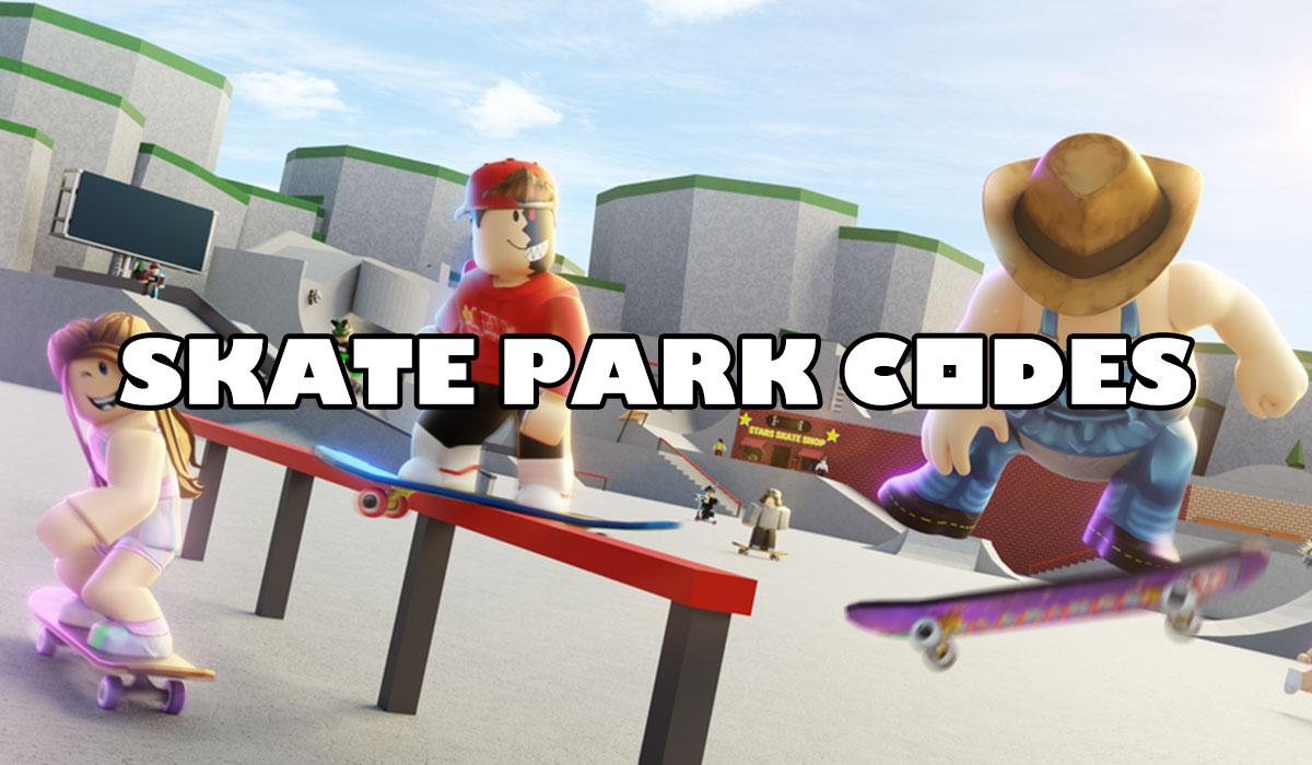 Codes Roblox Skate Park pour juin 2020