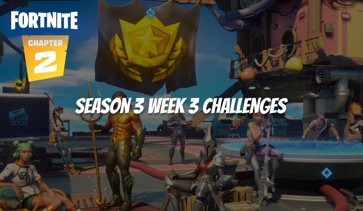 Guide des défis Fortnite Saison 3 Semaine 3