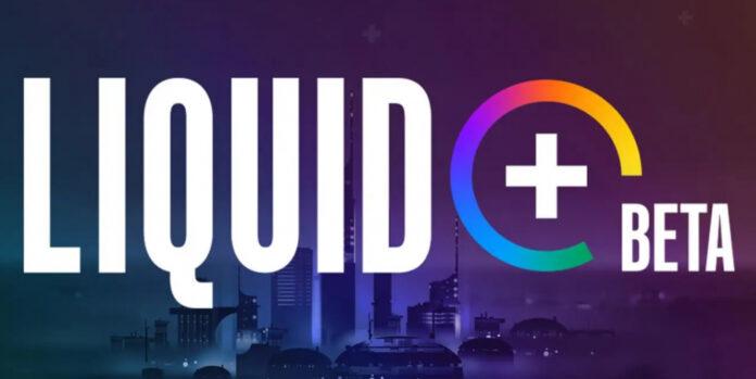 Qu'est-ce que Liquid + et comment rejoindre la version bêta